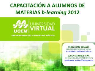 CAPACITACIÓN A ALUMNOS DE MATERIAS  b- learning 2012