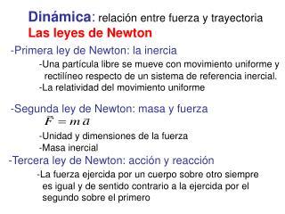 Dinámica :  relación entre fuerza y trayectoria Las leyes de Newton