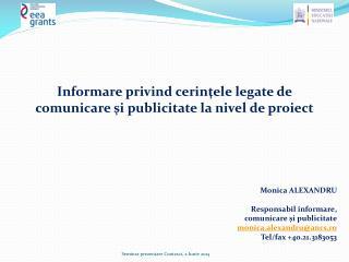 Informare privind cerinţele  legate de  comunicare şi publicitate  la  nivel  de  proiect