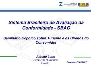 Alfredo Lobo  Diretor da Qualidade Inmetro