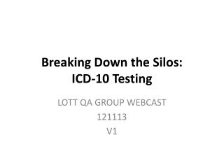 Breaking Down the Silos: ICD-10 Testing
