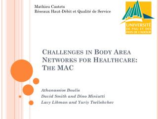 Challenges in Body Area Networks for  Healthcare : The MAC