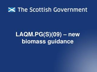 LAQM.PG(S)(09) � new biomass guidance