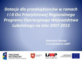 I  i  II Oś Regionalnego Programu Operacyjnego Województwa Lubelskiego na lata 2007-2013