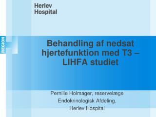 Behandling af nedsat hjertefunktion med T3 – LIHFA studiet