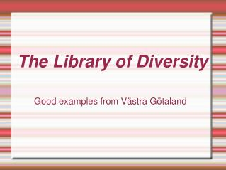 The Library of Diversity
