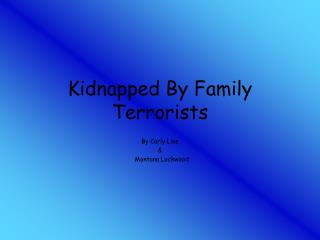 Kidnapped By Family Terrorists