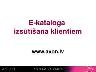 E-kataloga  izsūtīšana klientiem avon.lv