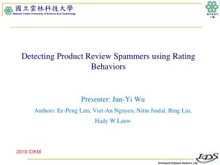 Detecting Product Review Spammers using Rating Behaviors