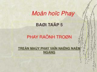 Moân hoïc Phay
