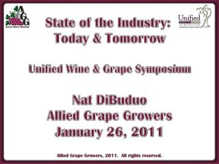 State of the Industry:  Today & Tomorrow Unified Wine & Grape Symposium Nat DiBuduo