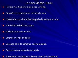 La rutina de Mrs. Baker