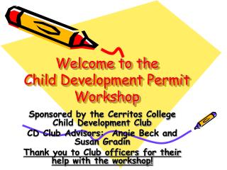 Welcome to the Child Development Permit Workshop