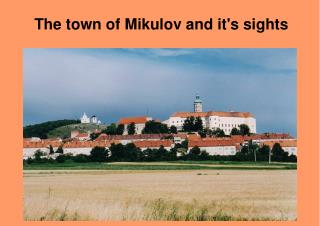 The town of Mikulov and it's sights