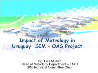 Impact of Metrology in Uruguay  SIM – OAS Project