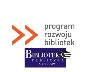 Gminna Koalicja na Rzecz     Rozwoju Biblioteki Publicznej               Miasta i Gminy Łapy