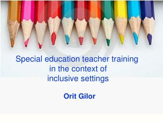 Special education teacher training  in the context of  inclusive settings