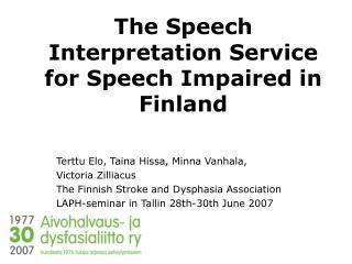 The Speech Interpretation Service for Speech Impaired in Finland