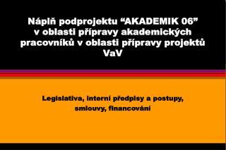 Legislativa, interní předpisy a postupy, smlouvy, financování