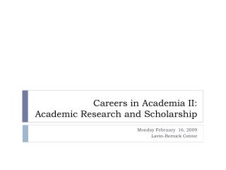 Careers in Academia II:  Academic Research and Scholarship