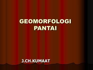 GEOMORFOLOGI PANTAI
