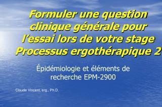 Épidémiologie et éléments de recherche EPM-2900