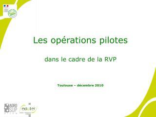 Les opérations pilotes dans le cadre de la RVP Toulouse – décembre 2010