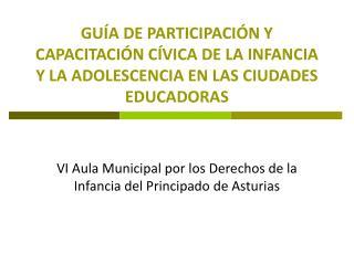 GU A DE PARTICIPACI N Y CAPACITACI N C VICA DE LA INFANCIA Y LA ADOLESCENCIA EN LAS CIUDADES EDUCADORAS