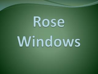 Rose Windows