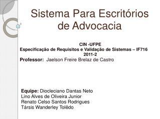 CIN -UFPE Especifica��o de Requisitos e Valida��o de Sistemas � IF716 2011-2