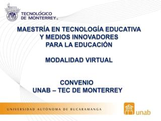 MAESTR�A EN TECNOLOG�A EDUCATIVA Y MEDIOS INNOVADORES  PARA LA EDUCACI�N MODALIDAD VIRTUAL