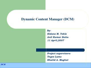 Dynamic Content Manager (DCM)