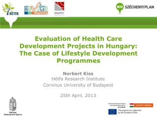 Norbert Kiss Hétfa Research Institute Corvinus University of Budapest 25th April, 2013