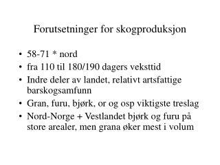 Forutsetninger for skogproduksjon