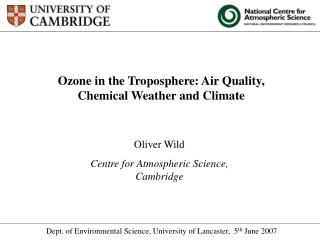 Ozone in the Troposphere: Air Quality, Chemical Weather and Climate