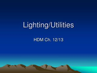 Lighting/Utilities