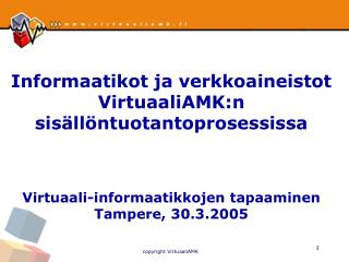 Informaatikot ja verkkoaineistot VirtuaaliAMK:n sisällöntuotantoprosessissa