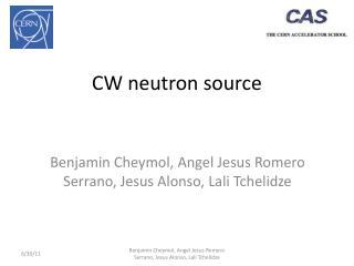 CW neutron source