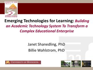 Emerging Technologies for Learning: Building an Academic Technology System To Transform a Complex Educational Enterprise