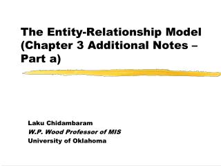 The Entity-Relationship Model (Chapter 3 Additional Notes � Part a)