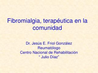 Fibromialgia, terapéutica en la comunidad