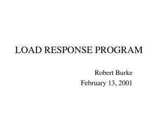 LOAD RESPONSE PROGRAM
