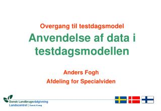 Overgang til testdagsmodel Anvendelse af data i testdagsmodellen