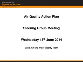 Air Quality Action Plan  Steering Group Meeting Wednesday 18 th  June 2014