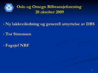 Oslo og Omegn Bilbransjeforening  20 oktober 2009