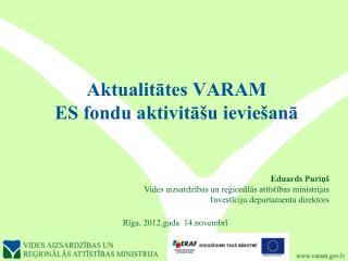 Aktualitātes VARAM  ES fondu aktivitāšu ieviešanā
