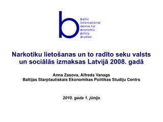 Narkotiku lietošanas un to radīto seku valsts un sociālās izmaksas Latvijā 2008. gadā
