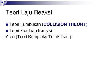 Teori Laju Reaksi