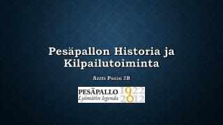 Pes�pallon Historia ja Kilpailutoiminta