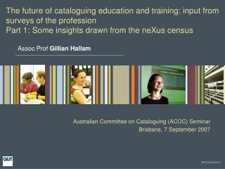Australian Committee on Cataloguing (ACOC) Seminar Brisbane, 7 September 2007